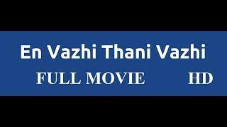 En Vazhi Thani Vazhi Full Movie HD
