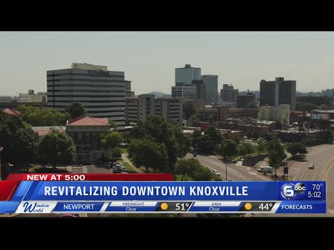 Revitalizing Downtown Knoxville