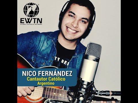 EWTN Nico Fernández Cantante Católico / Música Catolica / Catholic Music