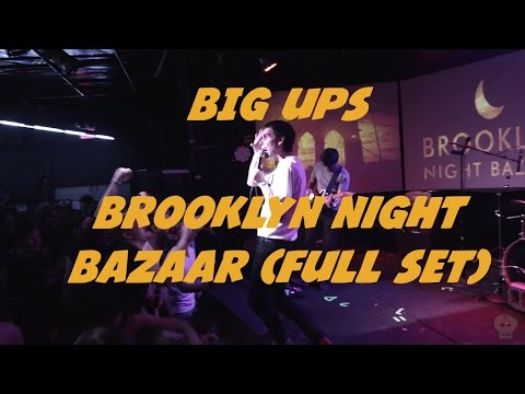 Big Ups @ Brooklyn Night Bazaar (Full Set)