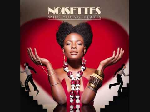 Noisettes  Wild Young Hearts  With Lyrics Youtube