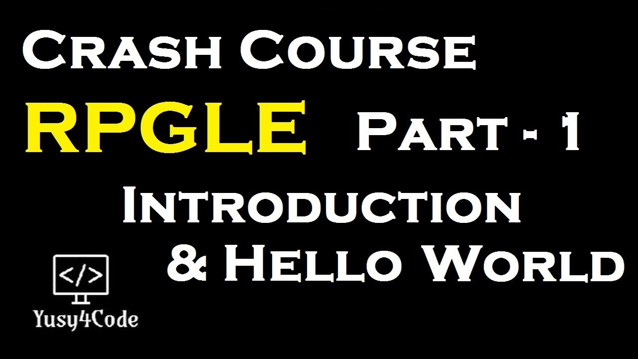 Crash Course RPGLE - Part 1 | Introduction and Hello World | IBM i (AS400)  | yusy4code