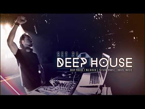 DEEP HOUSE SET 21 - AHMET KILIC