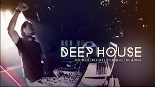 DEEP HOUSE SET 21 AHMET KILIC 2018