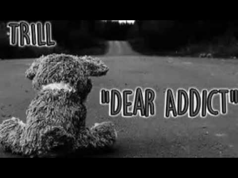 Dear Addict  TRILL Stan Remix