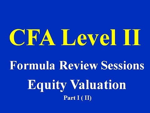 Formula Review Sessions of CFA Level II: Equity Valuation- Part I ( II)