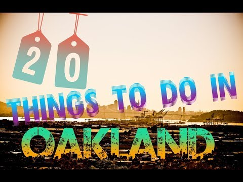 Top 20 Things To Do In Oakland, California
