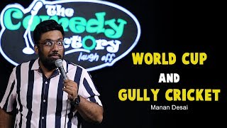 World Cup and Gully Cricket | Stand-Up Comedy by Manan Desai