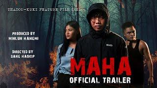 MAHA | Official Trailer | Thadou-Kuki Feature Film