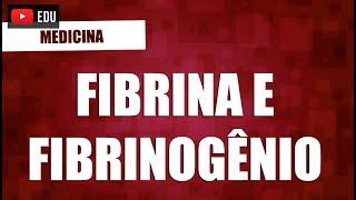 Fibrinogênio e Fibrina