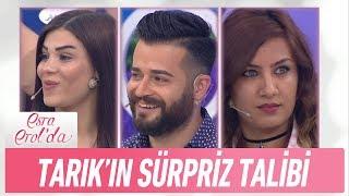 Tarık'ın sürpriz talibi kim? - Esra Erol'da 14 Haziran 2017