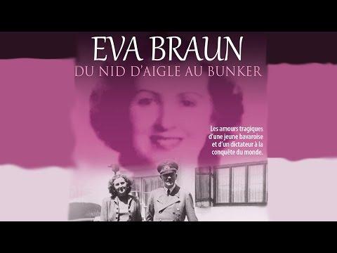 Eva Braun : Du nid d'aigle au Bunker - Documentaire histoire