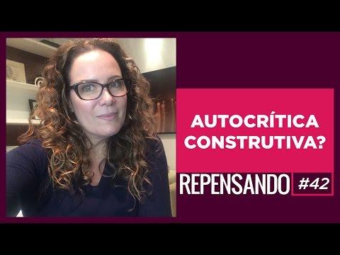SOBRE AUTOCRÍTICA, JULGAMENTO E ACEITAÇÃO - REPENSANDO #42