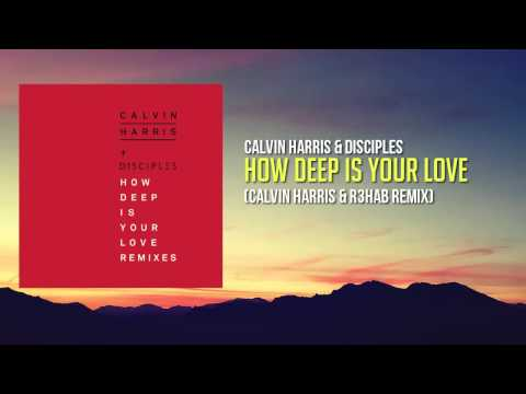 Calvin Harris & Disciples - How Deep Is Your Love (Calvin Harris & R3hab Remix) [FREE DOWNLOAD]
