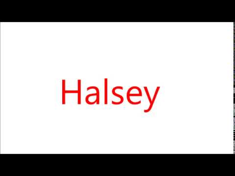 How to Pronounce Halsey