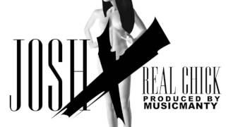 "Josh Xantus "" REAL CHICK"" AUDIO"