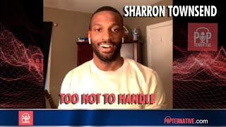 Sharron Townsend talks about being on Too Hot To Handle on Netflix and more