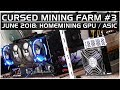 Cursed Mining Farm #3: June 2018 GPU / ASIC Update