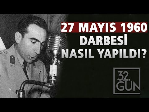 27 Mayıs 1960 Darbesi Nasıl Yapıldı? | 32.Gün Arşivi