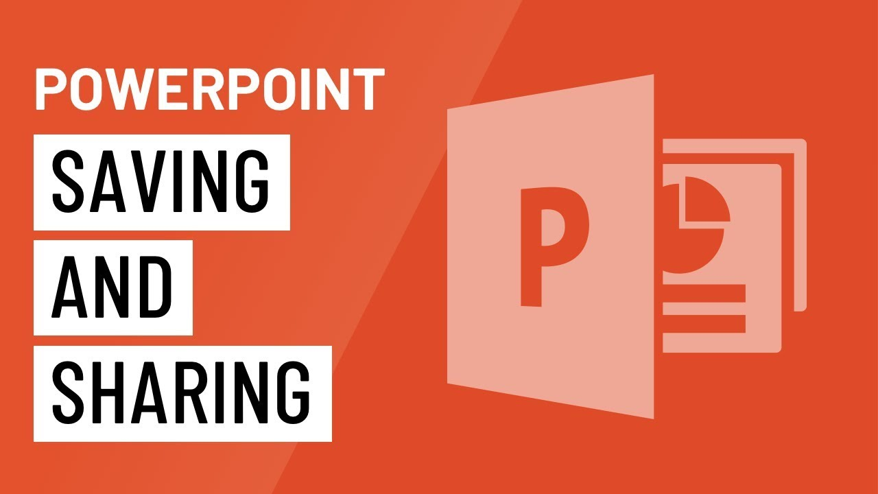 PowerPoint: Saving and Sharing