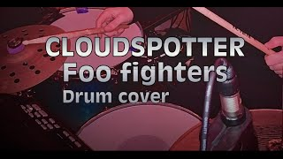 Cloudspotter - Foo fighters - Drum Cover