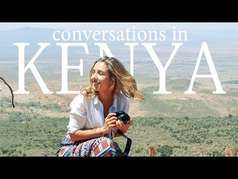 CONVERSATIONS IN KENYA: Moments I'll Never Forget