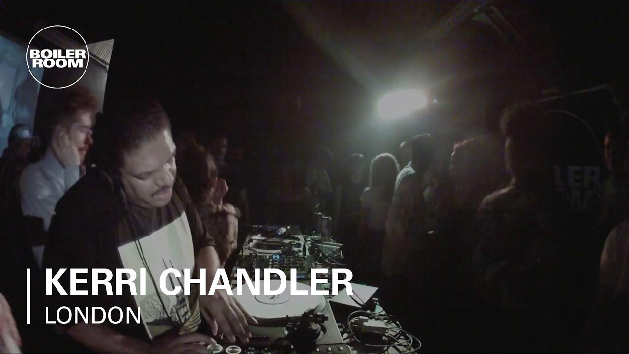 Kerri Chandler Boiler Room London