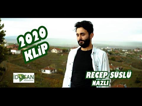Recep Süslü Nazlı 2020 Klip