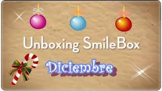Unboxing Smilebox Diciembre *Navideño*