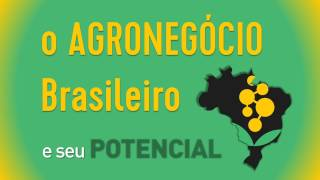 O Agronegócio no Brasil e o seu Potencial