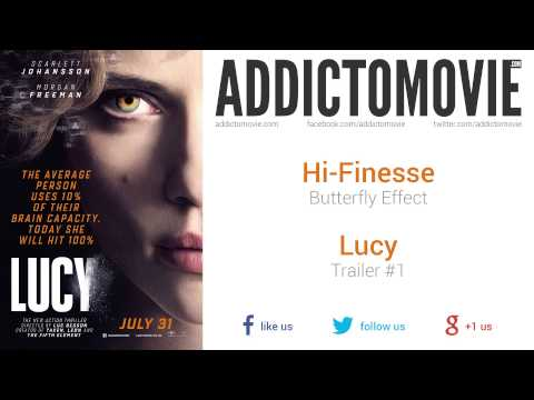 Lucy - Trailer #1 Music #4 (Hi-Finesse - Butterfly Effect)