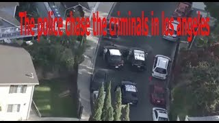 The police chase the criminals in los angeles