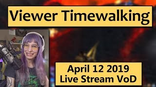 Catching Up About My Trip and Timewalking - April 12 Live Stream VoD