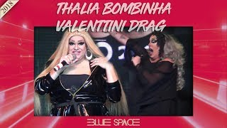 Blue Space Oficial - Thalia Bombinha e Valenttini Drag - 29.12.18