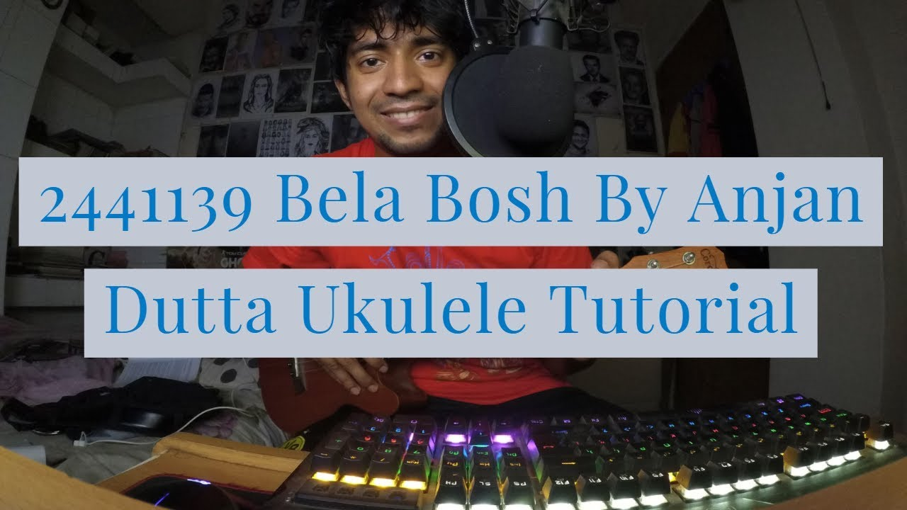 2441139 Bela Bosh By Anjan Dutta Ukulele Tutorial - YouTube