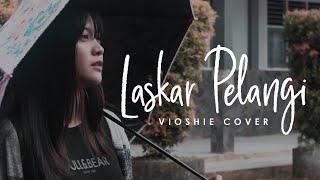 NIDJI - Laskar Pelangi (Vioshie Cover)