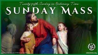 9/19/21 SUNDAY - 9:30am Mass | 25th Week in Ordinary Time | Fr. Michael Hurley, O.P.