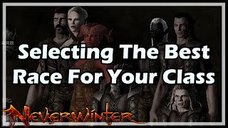 [Neverwinter] Selecting The Best Race For Your Class In NW