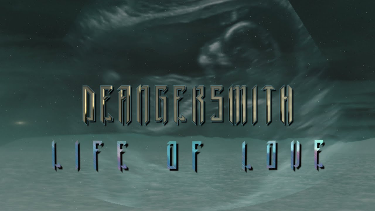Deangersmith   Life Of Love (New Album releasing 2020/2021)