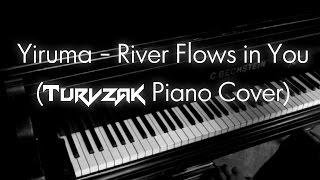 Yiruma -River Flows in You | (Turvzak Piano Cover)