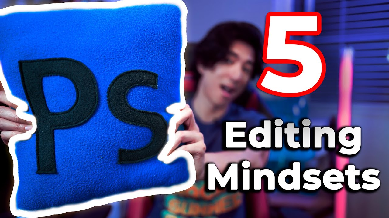 5 MUST HAVE Editing Mindsets