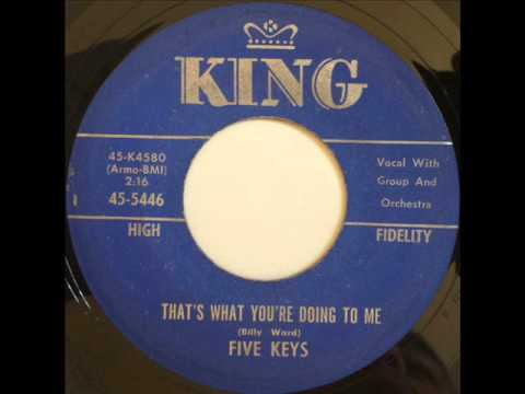 FIVE KEYS - THAT'S WHAT YOU'RE DOING TO ME - KING 5446, 45 RPM!