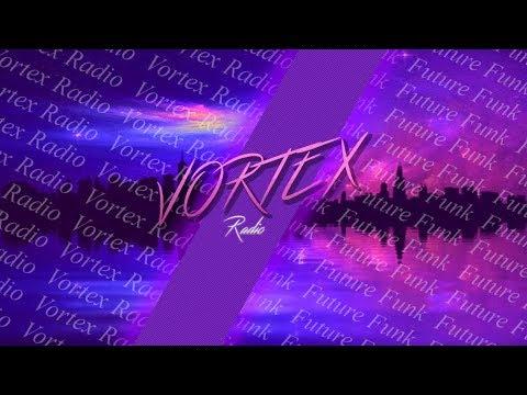 Vortex Radio  -【Future Funk Radio】