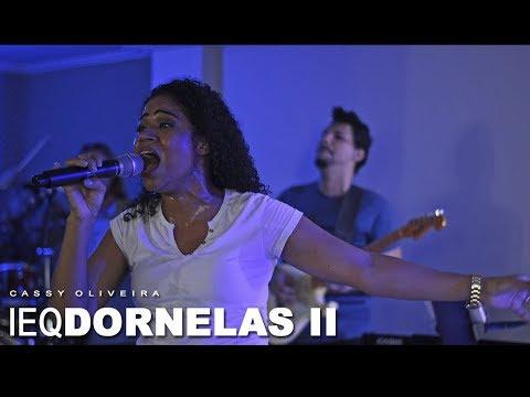 CASSY OLIVEIRA | IEQ DORNELAS II