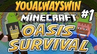 ★ Minecraft: OASIS SURVIVAL ★ Ep.1, w/Dumb and Dumber