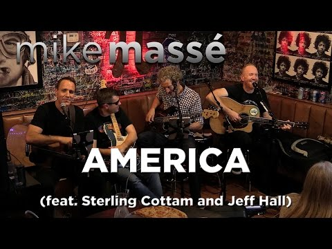 America (Simon & Garfunkel cover) - Mike Massé, feat. Sterling Cottam and Jeff Hall