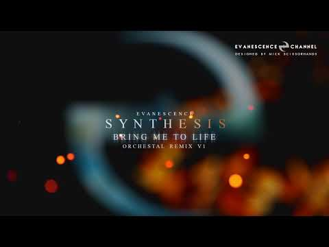 Evanescence: SYNTHESIS - Bring Me To Life (Orchestral Remix V1)