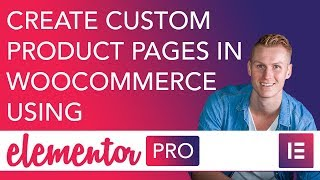 Create Custom Product Pages Using Elementor *FINALLY*