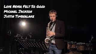 Love Never Felt So Good-Michael Jackson & Justin Timberlake  ( Saxophone by Vytautas Petrauskas)