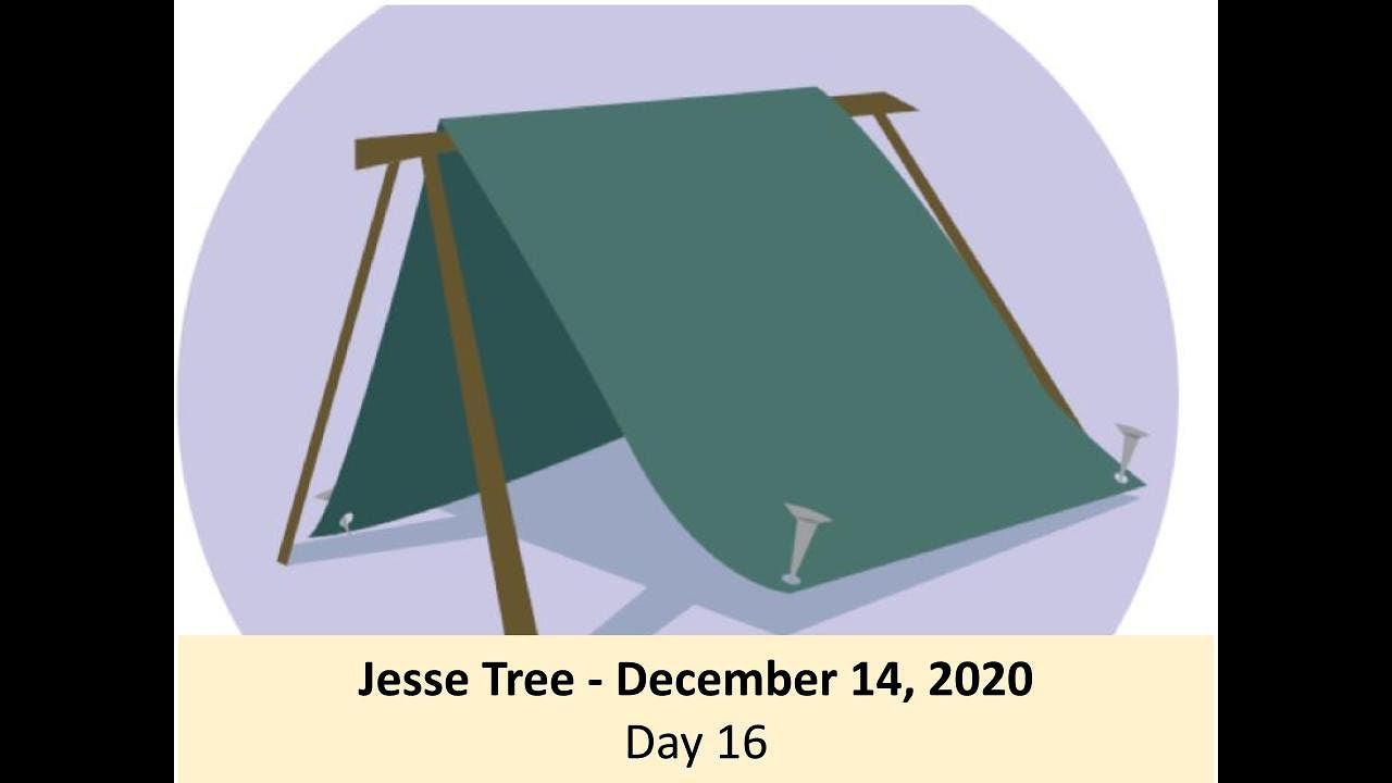 Jesse Tree - December 14, 2020 - Day 16